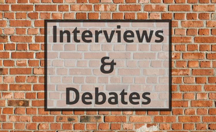 Interviews & Debates